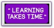 Learning takes time